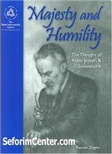 Majesty and Humility : The Thought of Rabbi Joseph Soloveitchik