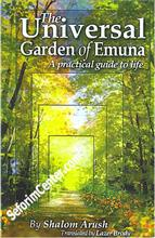 The Universal Garden of Emuna : A practical guide to life