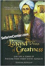 A Legend of Greatness : The Life & Times of Hacham Haim Yosef David Azoulay