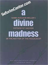 A Divine Madness : Rabbi Avigdor Miller on the Holocaust