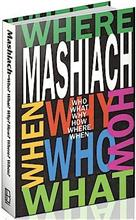 Mashiach - Who? What? Why? How? Where? and When?