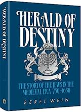 Herald of Destiny - The Story of the Jews in the Medieval Era 𨝐-1650)