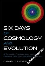 Six Days of Cosmology & Evolution - A Scientific Commentary on the Genesis Text with Rabbinic Sources