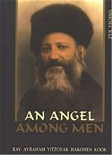 Angel Among Men : HaRav Kook