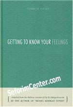 Getting To Know Your Feelings : Rabbi Itamar Schwartz