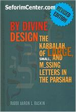 By Divine Design: The Kabbalah of Large Small & Missing Letters in Parashah